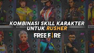 Kombinasi Skill Karakter FF Untuk Rusher
