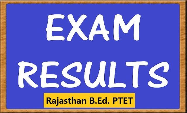 PTET 2019 Results Rajasthan B.Ed. Details Here