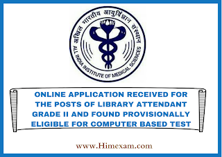 ONLINE APPLICATION RECEIVED FOR THE POSTS OF LIBRARY ATTENDANT GRADE II-AIIMS Bilaspur