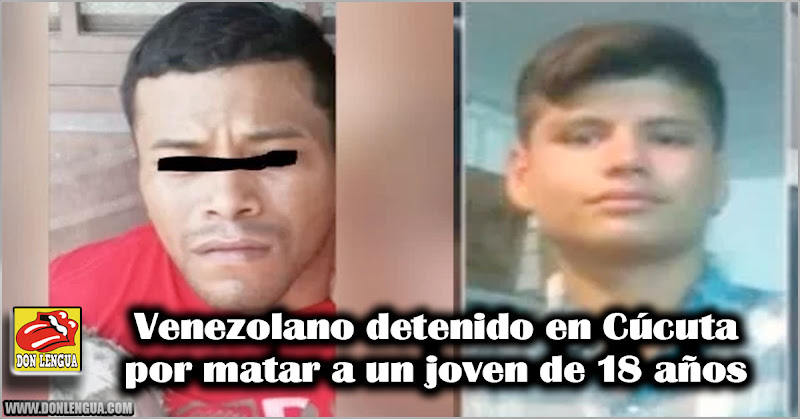Venezolano detenido en Cúcuta por matar a un joven de 18 años