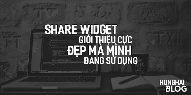 Share widget giới thiệu cực đẹp mà mình đang sử dụng