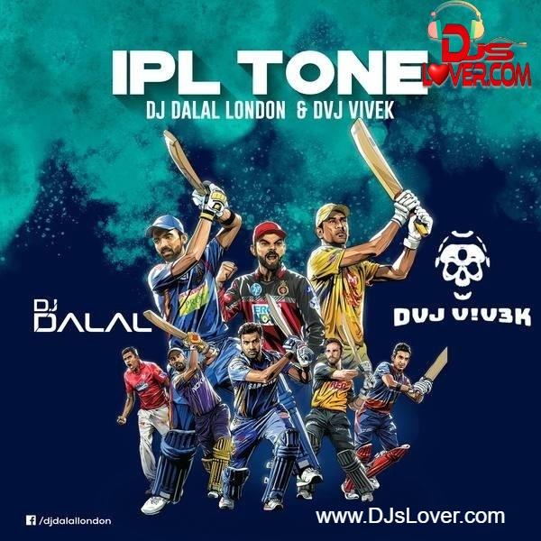 IPL Tone BigRoom Mix DJ Dalal London X DJ Vivek
