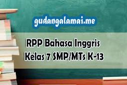 RPP Bahasa Inggris Kelas 7 SMP/MTs K-13