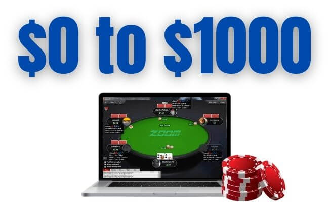 How to Go from $0 to $1000 Quickly in Poker