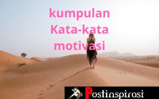 Kumpulan Kata-kata Motivasi Untuk Membangkitkan Semangat Hidup