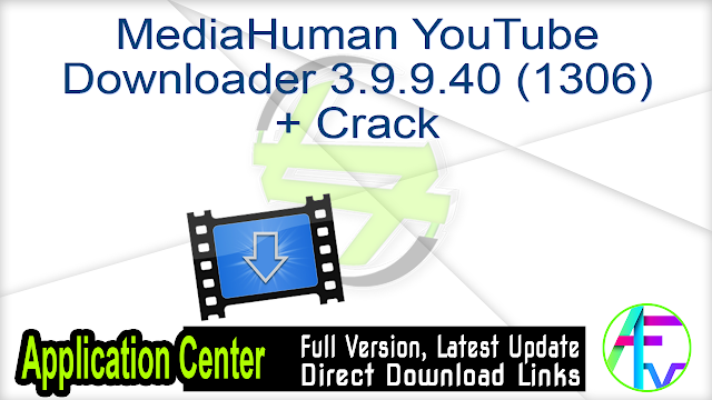 MediaHuman YouTube Downloader 3.9.9.40 (1306) + Crack