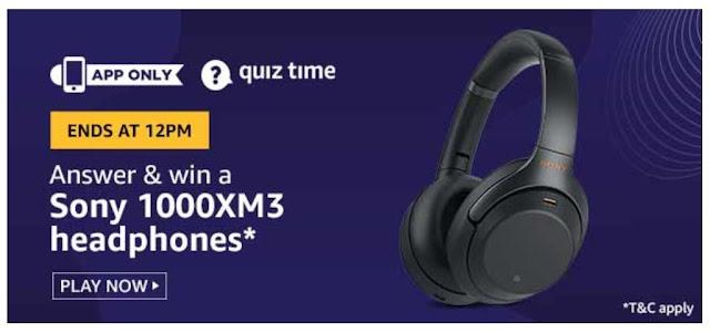 Amazon Quiz Answers Today 14 August 2020 Win Sony 1000XM3 Headphones