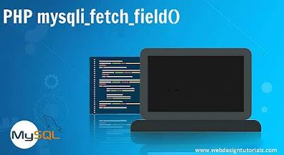 PHP mysqli_fetch_field() Function