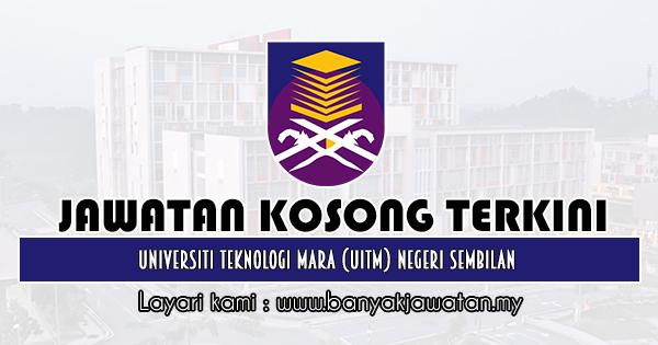 Jawatan Kosong 2019 di Universiti Teknologi Mara (UiTM) Negeri Sembilan