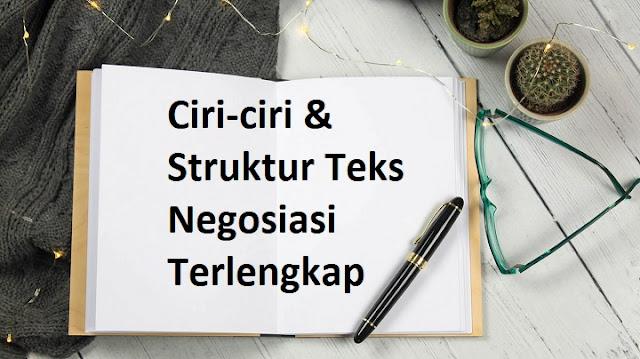 Ciri-ciri & Struktur Teks Negosiasi