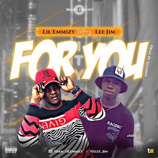 Music: Lil Emmizy ft Lee Jim - For You