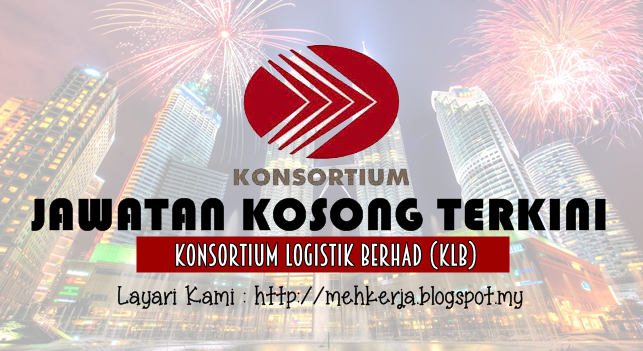 Jawatan Kosong Terkini 2016 di Konsortium Logistik Berhad (KLB)