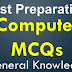 General knowledge Computer Mcqs for test preparation NTS, PPSC, FPSC