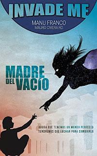 """Reseña: """"Invade Me: Madre del Vacío"""" - Manu Franco - Mauro Civera"""