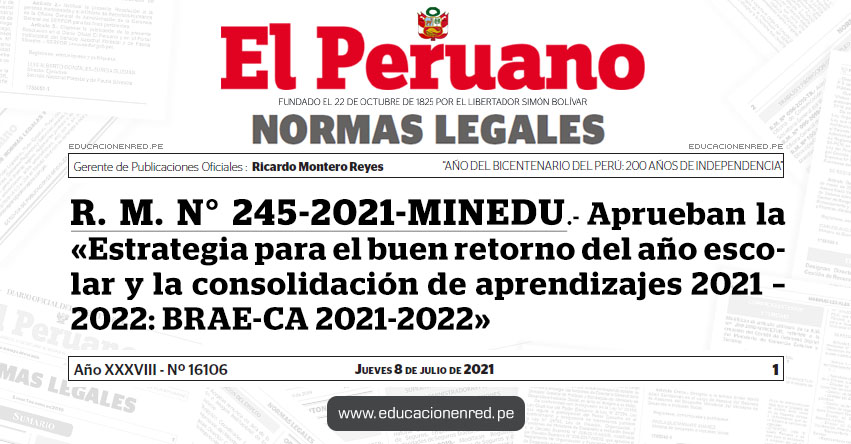 R. M. N° 245-2021-MINEDU.- Aprueban la «Estrategia para el buen retorno del año escolar y la consolidación de aprendizajes 2021 - 2022: BRAE-CA 2021-2022»