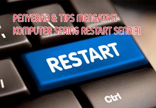 11 Cara Mengatasi Laptop Restart Sendiri Terus-menerus Windows 10 Paling Efektif