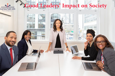 Leaders Selection: The Impact of Good Leaders on Society