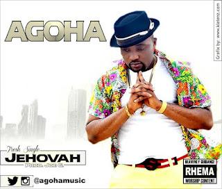 MUSIC+VIDEO: Agoha - Jehovah   @agohamusic