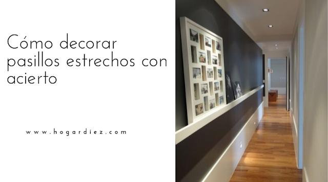 Cómo decorar pasillos estrechos con acierto