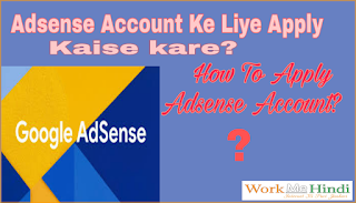 Adsense Account ke liye Apply kaise kare hindi me?How to apply Adsense Account?