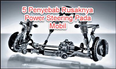 5 Penyebab Rusaknya Power Steering Pada Mobil