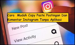 Cara  Mudah Copy Paste Postingan Dan Komentar Instagram Tanpa Aplikasi
