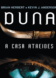 Brian Herbert  Kevin J. Anderson - Preludio de Duna I - A CASA ATREIDES