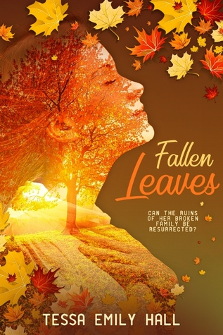 Fallen Leaves by Tessa Emily Hall (4 star review)