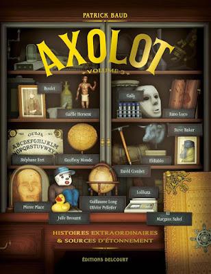 Axolot Histoires extraordinaires & sources d'étonnement (Volume 2) de Patrick Baud