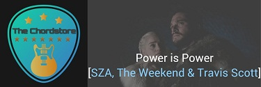 POWER IS POWER Guitar Chords by | [SZA, The Weekend & Travis Scott]