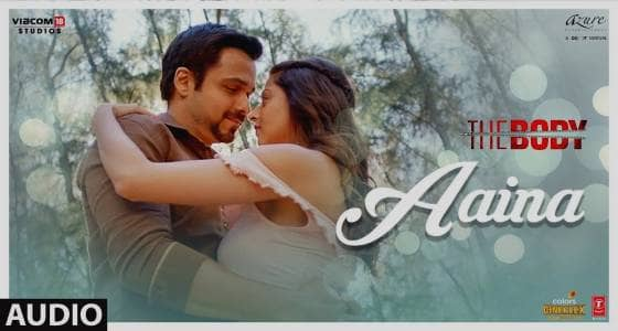 Aaina Lyrics - The Body  Arko ft Neha Kakkar