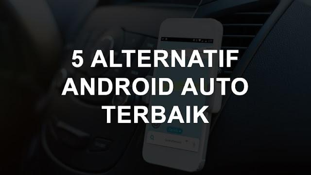 5 Alternatif Android Auto Terbaik Untuk Berkendara