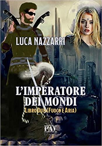 L'imperatore dei mondi di Luca Nazzarri