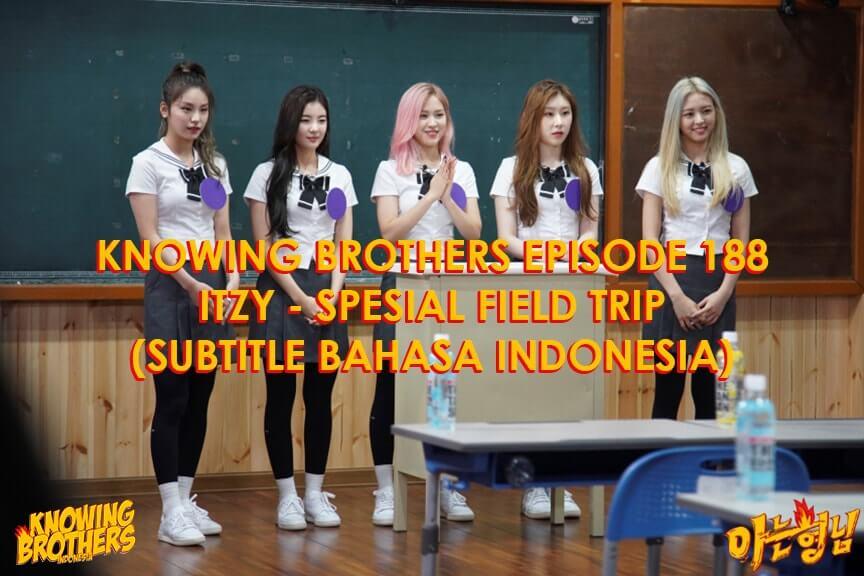 Nonton streaming online & download Knowing Brothers episode 187 Spesial Field Trip dengan bintang tamu ITZY sub Indo