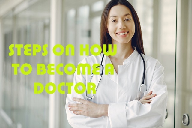 Steps On How To Become A Doctor