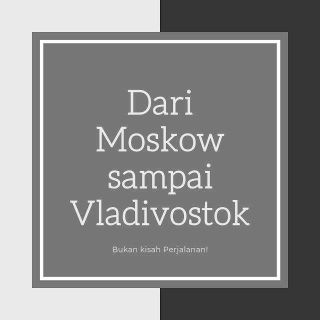moskow sampai vladivostok
