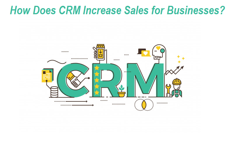 How Does CRM Increase Sales for Businesses