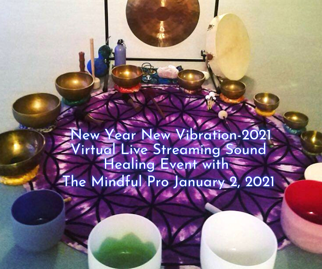 Start Your New Year Ready to Move Forward with New Year New Vibration-2021 Virtual Live Streaming Sound Healing Event