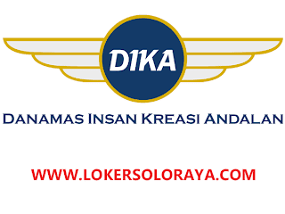 Loker Solo PT DIKA Bulan Juni 2020