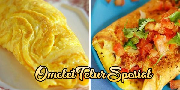 Resep Omelet Telur Spesial