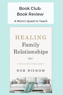text: Book Club: Book Review; A Mom's Quest to Teach; book cover of Healing Family Relationships