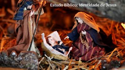 Estudo Bíblico: Identidade de Jesus