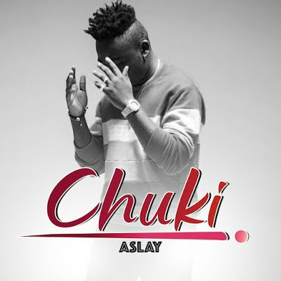 AUDIO | Aslay - Chuki | Download