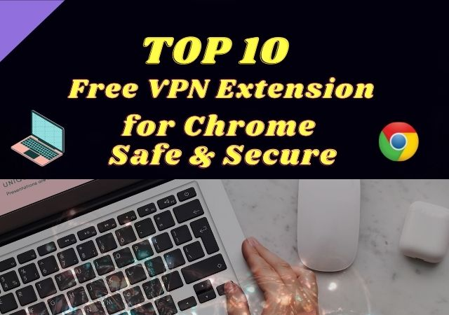 Top 10 Free VPN Extension