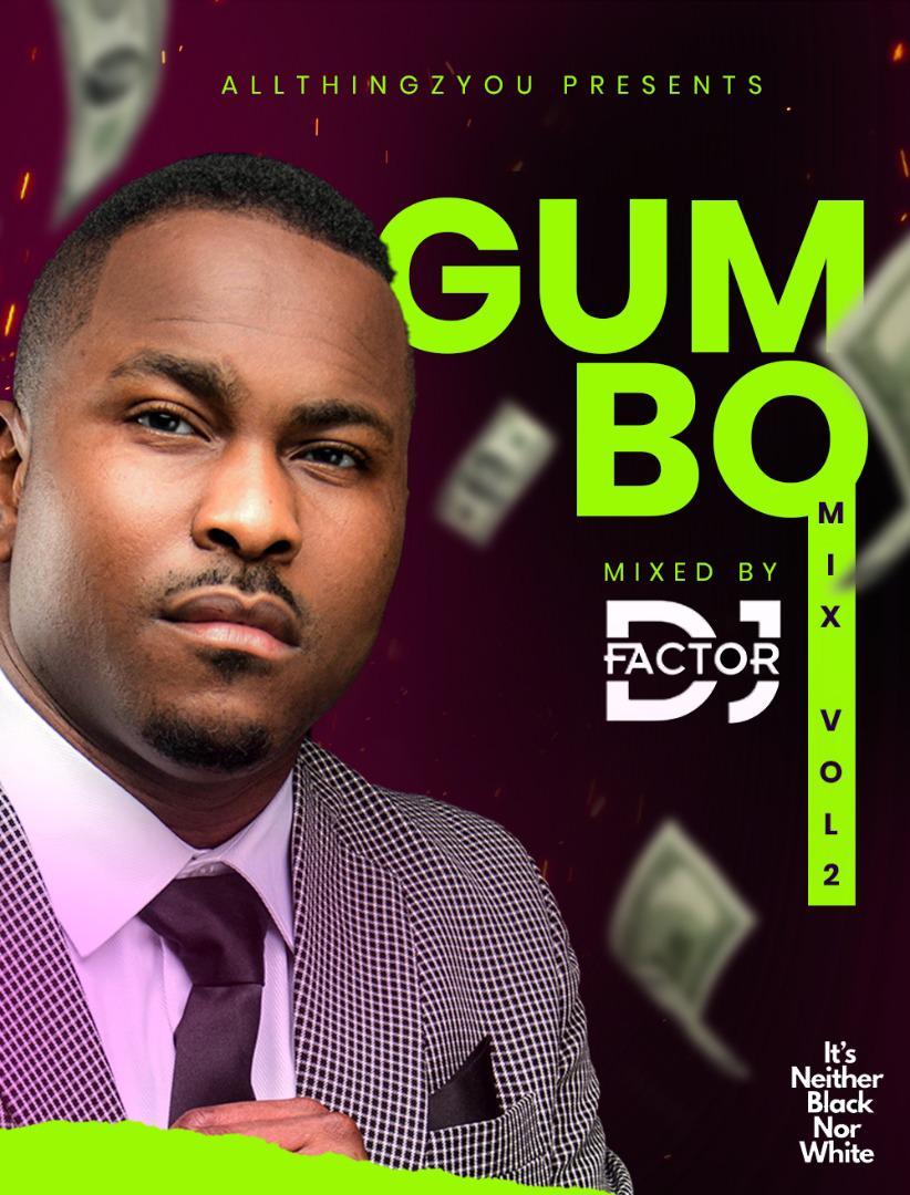 "[Mixtape] DJ Factor – ""Gumbo Mix Vol 2"" #Arewapublisize"