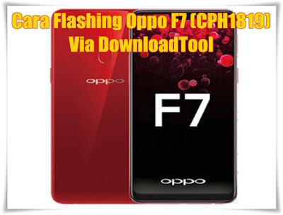 Cara Flashing Oppo F7 (CPH1819) Via DownloadTool