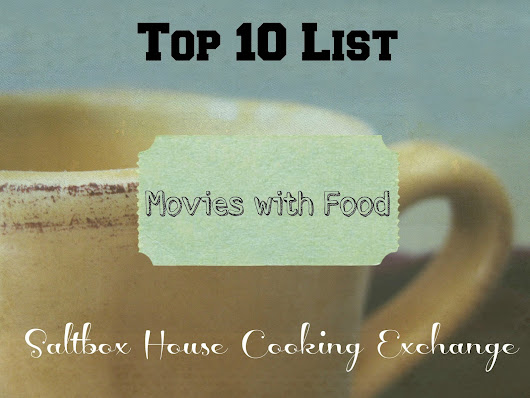 Saltbox House: Top 10 List of Movies with Food 2014 (and Giveaway)
