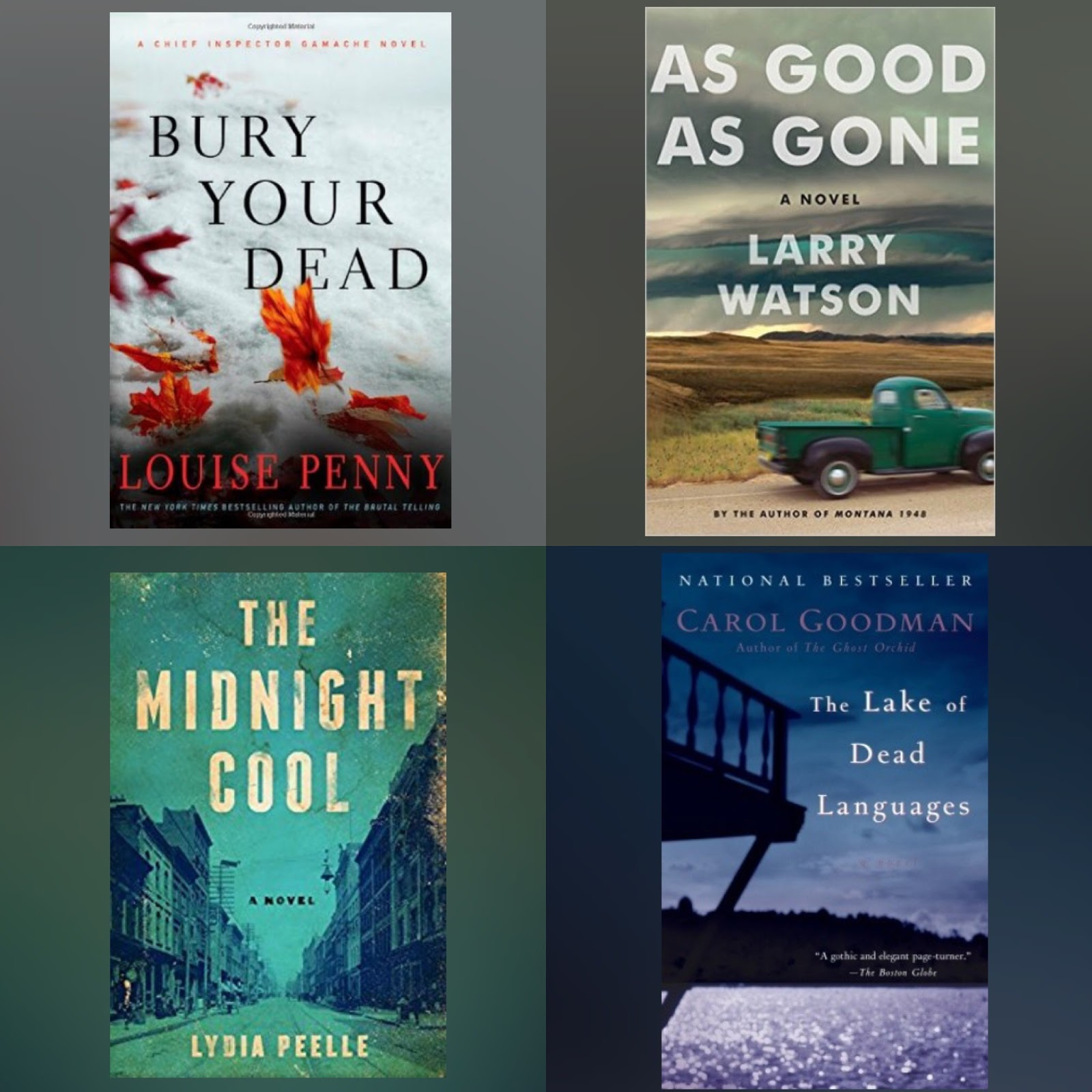 Bury Your Dead By Louise Penny The Midnight Cool By Lydia Peelle As Good As  Gone By Larry Watson The Lake Of Dead Languages By Carol Goodman