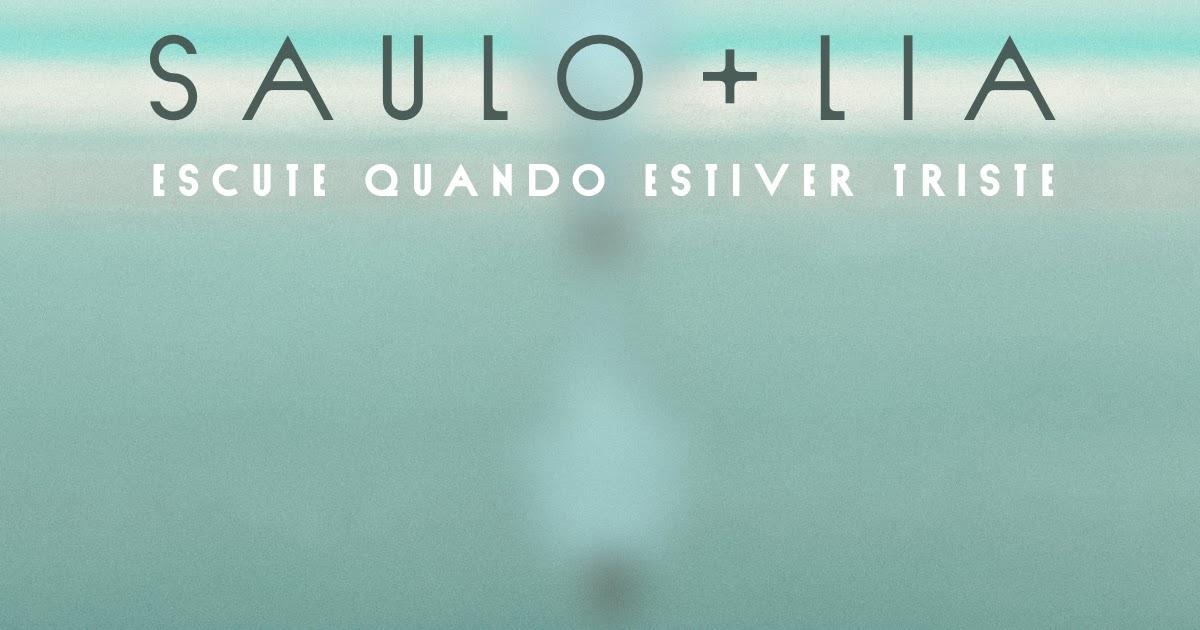 """""""Escute Quando Estiver Triste"""" é a nova canção do cantor Saulo e LIA"""