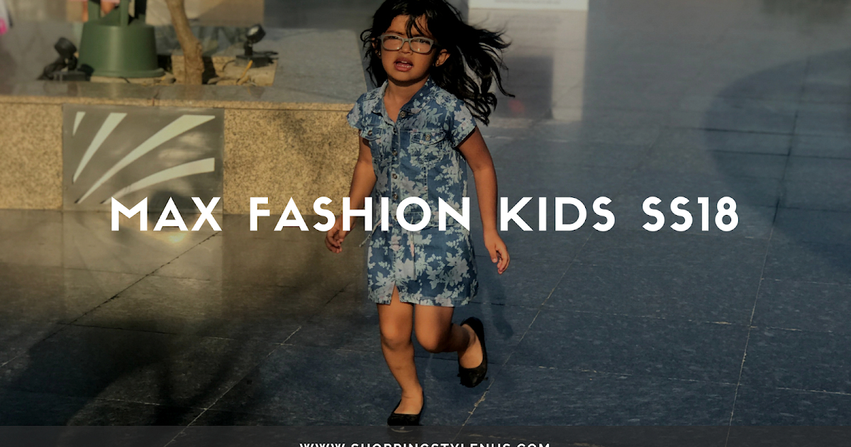 e56a779c76cfb #SSUShops | Girls Summer Dresses From MAX Fashion SS18 Kids Collection -  Shopping, Style and Us